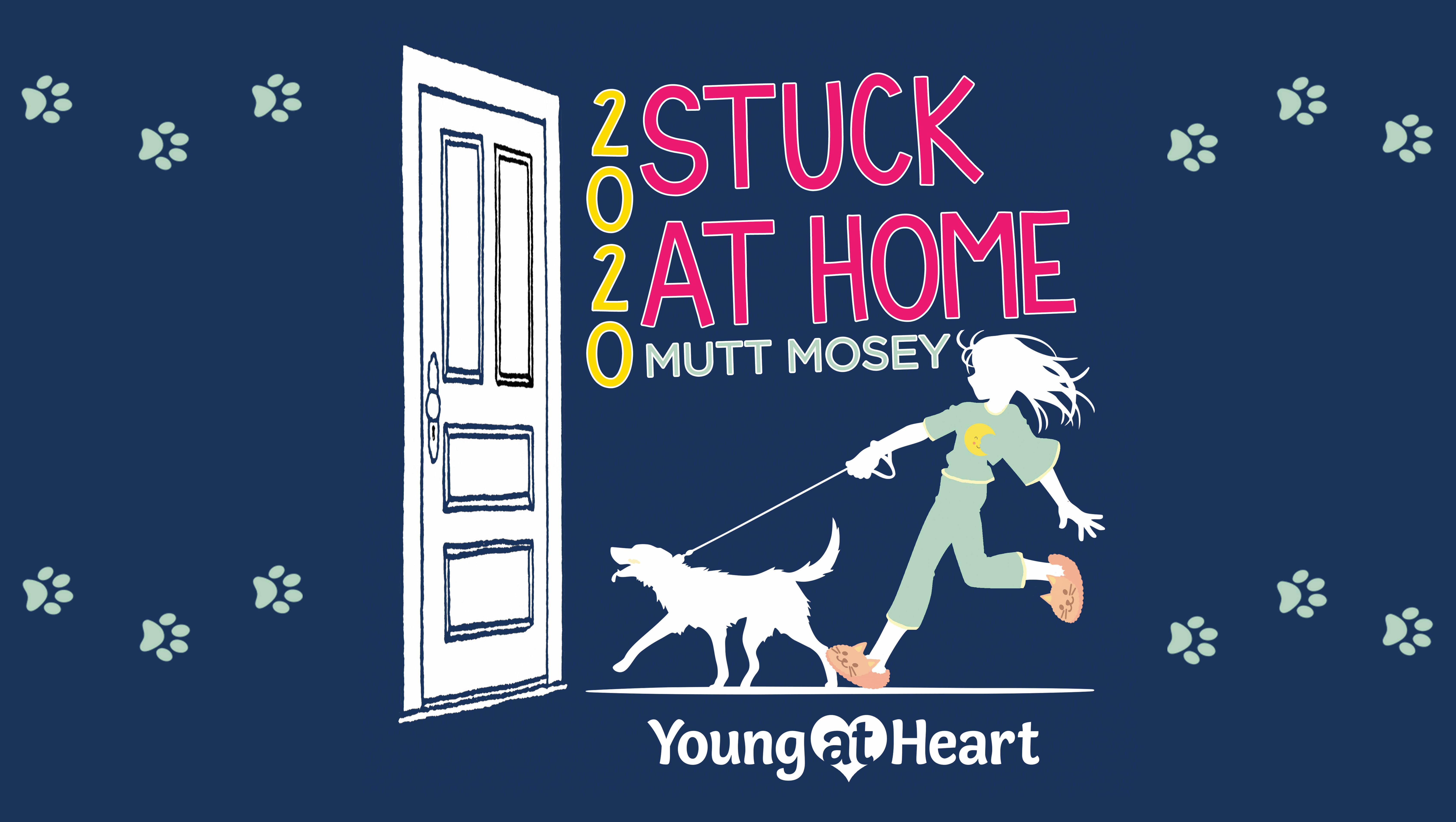 stuck at home mutt mosey
